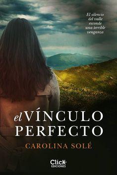 El vínculo perfecto - Carolina Solé. thriller (año 2016) (393)
