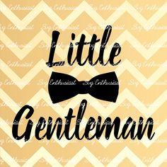 Little Gentleman SVG, Brother svg, Baby svg, bow tie svg, kids wear svg, Boy wear SVG, Son Svg, Cricut, Dxf, PNG, Eps, Clip Art, by SVGEnthusiast on Etsy