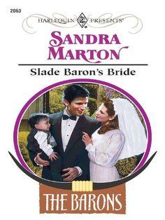Slade Baron's Bride (The Barons) by Sandra Marton, http://www.amazon.com/dp/B002QX43RK/ref=cm_sw_r_pi_dp_LSjXqb09ZMDFH