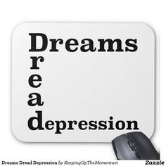 Dreams Dread Depression Mouse Pad