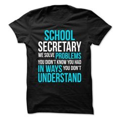 School Secretary We Solve Problems T Shirts, Hoodies. Check price ==► https://www.sunfrog.com/LifeStyle/School-Secretary--We-Solve-Problems.html?41382