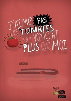 """Locavore : """"J'aime pas les tomates qui voyagent plus que Moi """"LAMASA Fonts Quotes, Thematic Units, Brochure Layout, Circuit Court, Green Life, Learn French, Funny Images, Logo Design Inspiration, Slogan"""