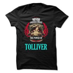 Never Underestimate The Power of TOLLIVER Family TM001 - #shirt pillow #nike sweatshirt. WANT => https://www.sunfrog.com/Names/Never-Underestimate-The-Power-of-TOLLIVER-Family-TM001.html?68278
