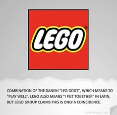 "Combination of the Danish ""Leg Godt"", which means to ""Play Well"". Lego also means ""I Put Together"" in Latin, but Lego group claims this is only a coincedence."