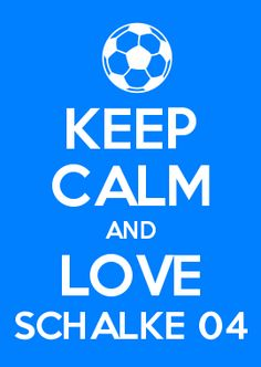 KEEP CALM AND LOVE SCHALKE 04