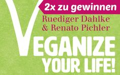 Veganize your Life: 1000 Fakten zu Peace Food Calm, Peace, Life, Sobriety