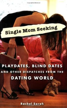 Single Mom Seeking: Playdates, Blind Dates, and Other Dispatches from the Dating World Single Parent Quotes, Single Parenting, Parenting Articles, Parenting Quotes, Dating Women, Blind Dates, Adhd Kids, Books To Read, Single Moms