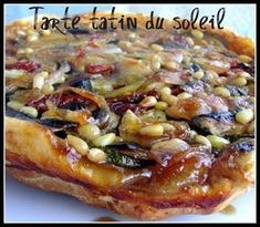 Tarte tatin of the solar Healthy Dinners For Two, Summer Recipes, Healthy Dinner Recipes, Breakfast Recipes, Quiches, Pizza Recipes, Cooking Recipes, Caprese Salat, Dried Tomatoes