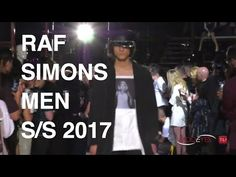 RAF SIMONS   MEN FASHION SHOW SUMMER 2017   EXCLUSIVE by MODEYES TV - YouTube