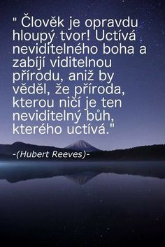 Hubert Reeves, Merlin, Motto, Psychology, Teen, Gardening, Thoughts, Motivation, Quotes