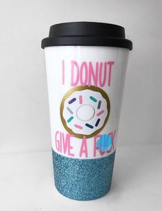 DISCOUNT code ANNABELLE15 to save on your entire purchase   I Donut Give A F*ck Glitter Travel Mug; Travel Mug; Donut Mug; Glitter Mug; Donuts; Funny by ThePinkPolkaDotCC on Etsy www.etsy.com/...
