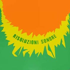 Giampaolo Chiti & Sergio Montori - Risoluzioni sonore - album cover