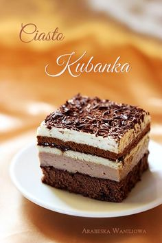 Ciasto Kubanka Czech Desserts, Unique Desserts, Delicious Desserts, Pastry Recipes, Cake Recipes, Dessert Recipes, Food Garnishes, Polish Recipes, Specialty Cakes