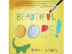 Beautiful Oops! by Barney Saltzberg book review and related activities on damsonlane.com