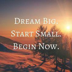 Dream big. Start small. Begin now. #Quotes #Inspiration #motivation #affirmations #goals #SelfHelp http://ift.tt/2rNwVyd