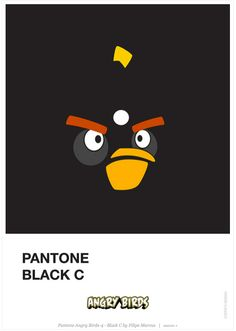 Pantone Black C  Angry Birds. By Filipe Marcus.