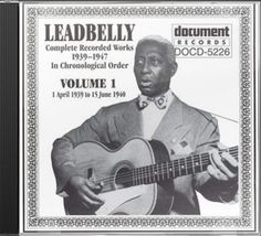 Lead Belly- Complete Recorded Works Volume 1: 1939-1947