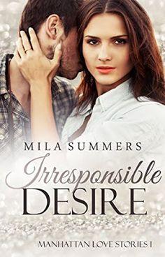 Das Lesesofa: Irresponsible Desire: Liebesroman (Manhattan Love ...