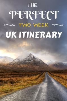 A detailed two week itinerary for a trip around the UK, taking in cultural highlights, national parks, four countries and four capital cities!