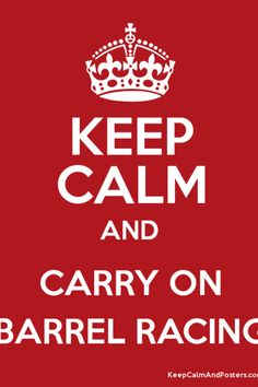 Keep calm and barrel race on ❤