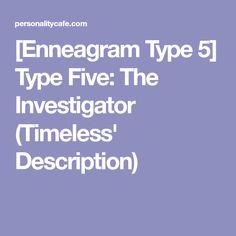 [Enneagram Type 5] Type Five: The Investigator (Timeless' Description)