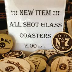 Jack Daniels shot glass coasters (wood) only $2.00 each. Call The Jack Daniels General Store at 888-221-5225.