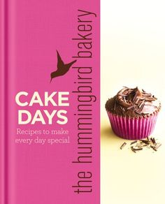 The Hummingbird Bakery Cake Days Recipes to make every day special ** Want to know more, click on the image.