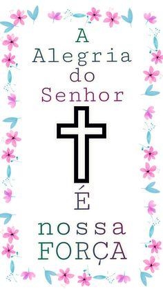 A alegria do senhor é nossa força #Deus #alegriadosenhoreanossaforça #Comunidade #Consagrate #MariaImaculada #Marianos#MarianaPorDevoção
