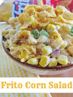Frito Corn Salad: 12oz thawed corn kernels, 2c grated cheddar cheese, 1 green pepper diced, 1/2c red onion diced, 1c mayo, 1tbsp taco seasoning, 10 1/4oz bag of fritos (regular or chili cheese) crushed-or omit these and just mix everything and use the fritos for scooping, pepper to taste.
