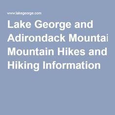 Lake George and Adirondack Mountain Hikes and Hiking Information