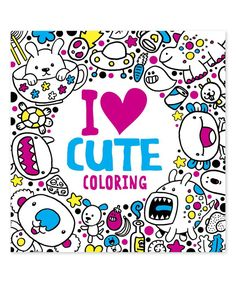 This I Love Cute Coloring Book By Random House Is Perfect