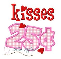 Kisses 25 Cents Applique - 3 Sizes! | What's New | Machine Embroidery Designs | SWAKembroidery.com Dollar Applique