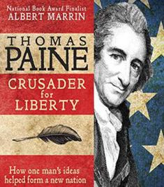 Buy Thomas Paine: Crusader for Liberty: How One Man's Ideas Helped Form a New Nation by Albert Marrin and Read this Book on Kobo's Free Apps. Discover Kobo's Vast Collection of Ebooks and Audiobooks Today - Over 4 Million Titles! Thomas Paine, National Book Award, County Library, Used Books, So Little Time, Nonfiction, Liberty, Ebooks, Reading