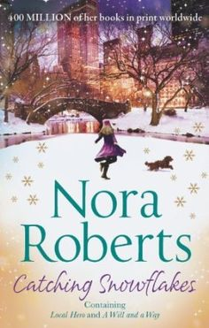 Catching Snowflakes: Local Hero / A Will and a Way by Nora Roberts is on Roxie's read shelf. Book Tv, Book Club Books, Book Lists, Book Series, I Love Books, New Books, Good Books, Books To Read, Nora Roberts Books