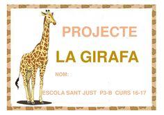 PROJECTE LA GIRAFA NOM: ESCOLA SANT JUST P3-B CURS 16-17