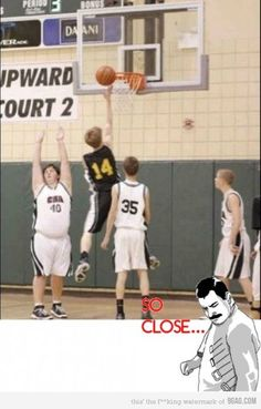 this would be me playing basketball...