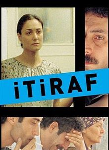 The Confession (Turkish: İtiraf) is a 2002 Turkish drama film directed by Zeki Demirkubuz. It was screened in the Un Certain Regard section at the 2002 Cannes Film Festival.[