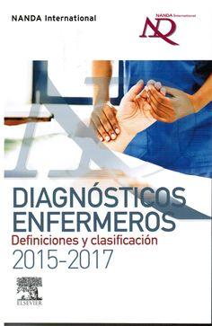 Herdman TH, Kamitsuru S. Nanda Internacional diagnosticos enfermeros: definiciones y clasificación 2015-2017. Barcelona: Elsevier; 2015. (Ubicación: 410.6 NAN)