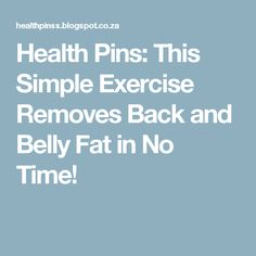 Health Pins: This Simple Exercise Removes Back and Belly Fat in No Time!