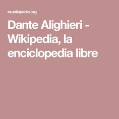 Dante Alighieri - Wikipedia, la enciclopedia libre