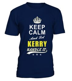 Kerry Keep Calm And Let Handle It