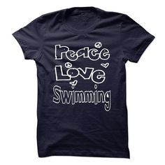 Peace Love Swimming T Shirts, Hoodies. Check Price ==► https://www.sunfrog.com/Sports/Limited-Edition-Peace-Love-Swimming-26839783-Guys.html?41382