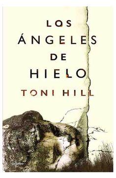 Los angeles de hielo - Toni Hill