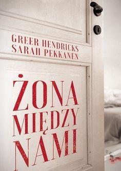 Greer Hendricks Zona miedzy nami e book New York Times, Books, Libros, Book, Book Illustrations, Libri