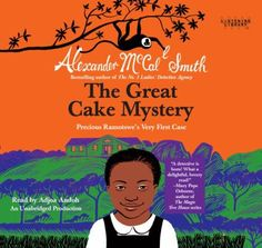 The Great Cake Mystery: Precious Ramotswe's Very First Case: A Number 1 Ladies' Detective Agency Book for Young Readers by Alexander McCall Smith. (Mystery) Find this under j MCC. Alexander Mccall Smith Books, Great Books, New Books, Hbo Tv Shows, Best Audiobooks, Detective Agency, Detective Theme, Thing 1, Chapter Books