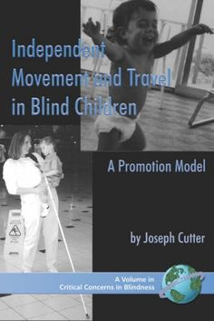 Independent Movement and Travel in Blind Children: A Promotion Model (PB) (Critical Concerns in Blindness):Amazon:Books