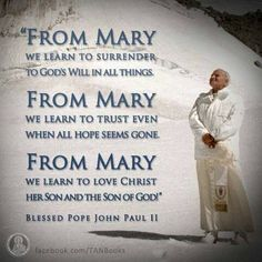 Blessed Pope John Paul II quote on our Blessed Mother Mary Catholic Religion, Catholic Quotes, Catholic Prayers, Religious Quotes, Catholic Saints, Roman Catholic, Catholic Answers, Catholic Churches, Spirituality