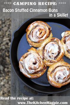 Camping Recipes: Bacon Stuffed Cinnamon Buns in a Skillet.  Yes please!!! #camping #outdoors #bacon #recipes #food