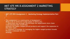 MKT 475 WK 8 ASSIGNMENT 2 MARKETING STRATEGY  #https://youtu.be/pDgVMfDioPE