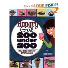 Hungry Girl: 200 Under 200: 200 Recipes Under 200 Calories: Lisa Lillien: 9780312556174: Amazon.com: Books
